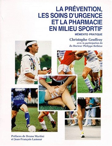 La prévention, les soins d'urgence et la pharmacie en milieu sportif