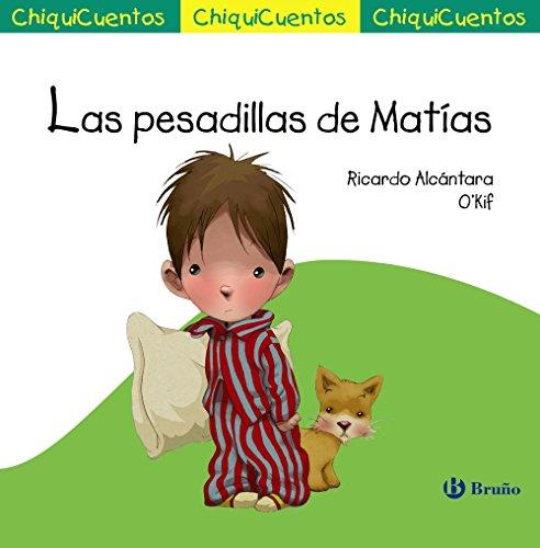 Las pesadillas de Matías (Castellano - A Partir De 3 Años - Cuentos - Chiquicuentos) por Ricardo Alcántara