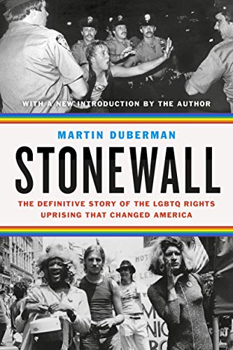 Stonewall: The Definitive Story of the LGBTQ Rights Uprising that Changed America - General Stonewall