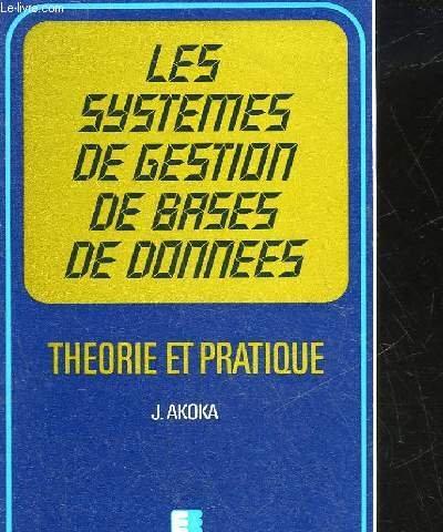 LES SYSTEMES DE GESTION DE BADES DE DONNEES - THEORIE ET PRATIQUE
