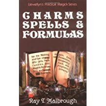 Charms, Spells, and Formulas: For the Making and Use of Gris Gris Bags, Herb Candles, Doll Magic, Incenses, Oils, and Powders (Llewellyn's Practical Magick)