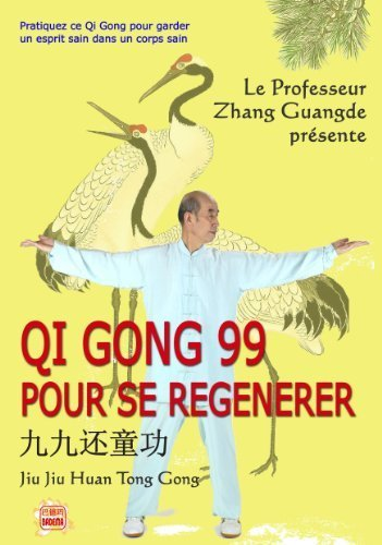 Qi Gong 99 pour Se Rgnrer (DVD Inclus) de Zhang Guangde (2011) Broch