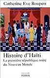 Histoire d'Haïti de Catherine-Eve ROUPERT ( 6 janvier 2011 )