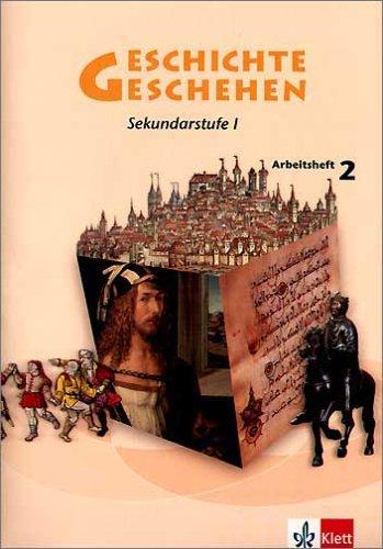 Geschichte und Geschehen 2. Allgemeine Ausgabe Gymnasium: Arbeitsheft 2 Klasse 7/8 (Geschichte und Geschehen. Sekundarstufe I)
