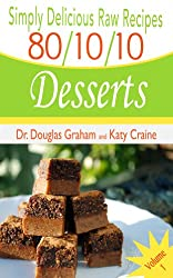 Simply Delicious Raw Recipes: 80/10/10 Desserts - Volume 1 (80/10/10 Raw Food Recipes) (English Edition)