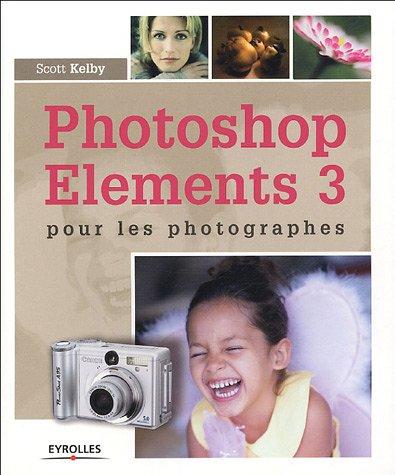 Photoshop Elements 3 pour les photographes