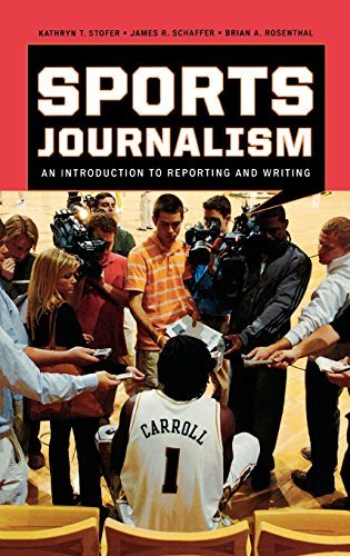 Sports Journalism: An Introduction to Reporting and Writing by Kathryn T. Stofer (2009-10-28)