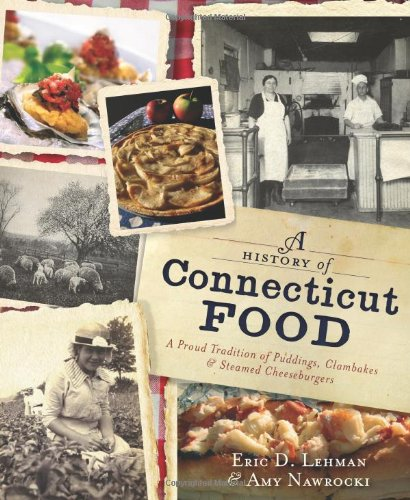 a-history-of-connecticut-food-a-proud-tradition-of-puddings-clambakes-steamed-cheeseburgers-american