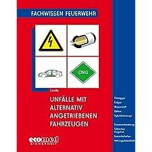 Unfälle mit alternativ angetriebenen Fahrzeugen by Christof Linde (2012-11-13)