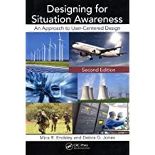 Designing for Situation Awareness: An Approach to User-Centered Design