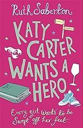 Katy Carter Wants a Hero by Ruth Saberton (1-Apr-2010) Paperback
