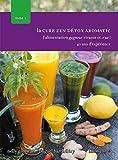 La Cure Zen Detox Aromatic Tome 1