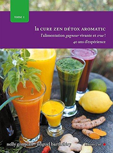 La Cure Zen Detox Aromatic Tome 1 par Nelly Grosjean