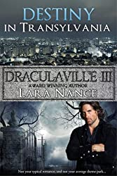 DraculaVille III - Destiny in Transylvania (The DraculaVille Series Book 3)