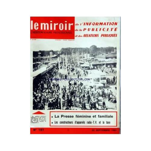MIROIR DE L'INFORMATION DE LA PUBLICITE ET DES RELATIONS PUBLIQUES (LE) [No 197] du 22/09/1961