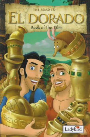 The road to El Dorado : gold and glory : book of the film