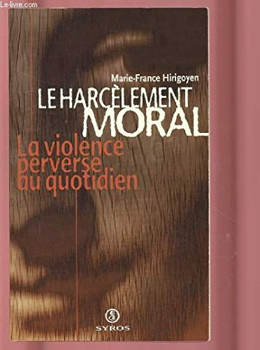 Le harcèlement moral (La violence perverse au quotidien)