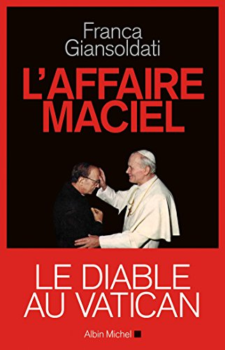 L'Affaire Maciel : Le Diable au Vatican