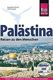Palästina - Reisen zu den Menschen: Reisen in der Westbank und in Ostjerusalem - Burghard Bock