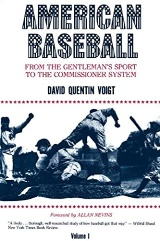 American Baseball. Vol. 1: From Gentleman's Sport to the Commissioner System (American Baseball Series) by David Voigt (1983) Paperback