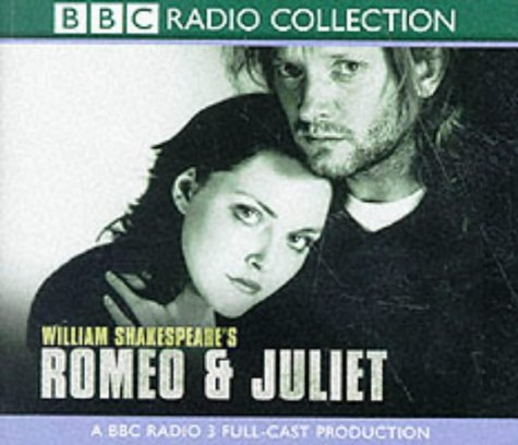 Romeo and Juliet: A BBC Radio 3 Full-cast Dramatisation. Starring Douglas Henshall & Cast (BBC Radio Shakespeare)