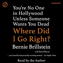 Where Did I Go Right?: You're No One in Hollywood Unless Someone Wants You Dead