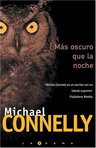 MAS OSCURO QUE LA NOCHE: DETECTIVE HARRY BOCH (BYBLOS) por MICHAEL CONNELLY