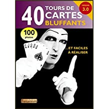 40 Tours de Cartes Bluffants... et Faciles a Realiser - Version 3.0