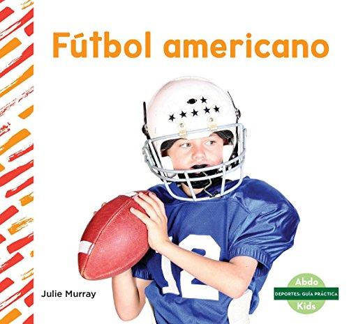 Fútbol Americano (Football) (Deportes: Guía práctica / Sports How To)