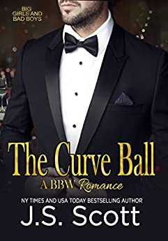 THE CURVE BALL (Big Girls And Bad Boys: A BBW Erotic Romance) (Big Girls And Bad Boys Series Book 1) by [Scott, J.S.]