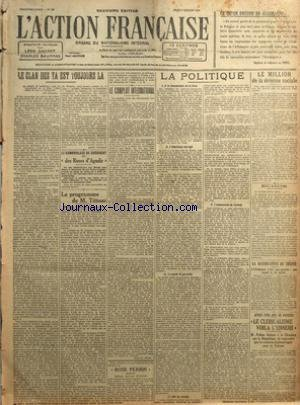 ACTION FRANCAISE (L') [No 183] du 03/07/1919 - CE QU'ON ENTEND EN ALLEMAGNE PAR DEPECHE DE COBLENTZ AU TIMES - LE CLAN DES YA EST TOUJOURS LA PAR LEON DAUDET - LE CAMBRIOLAGE DU DOCUMENT DIT DES ROSES D'AGADIR - LE PROGRAMME DE M. TITTONI PAR J. B. -