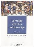 Le Monde des villes au Moyen-Âge, XIe-XVe siècle