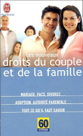 Les nouveaux droits du couple et de la famille par 60 millions de consommateurs