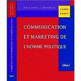 Communication et marketing de l'homme politique 2001 2e ed. (ancienne édition)