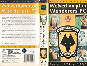 Wolverhampton Wanderers: The Official History Of [VHS]