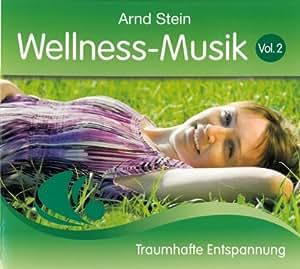 Wellness-Musik ,Vol. 2: Traumhafte Entspannung