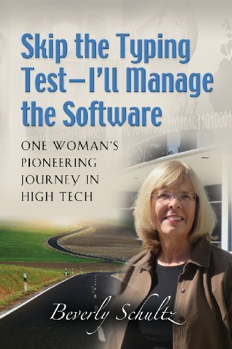 Skip the Typing Test - I'll Manage the Software: One Woman's Pioneering Journey in High Tech by Beverly Schultz (2013-11-15)