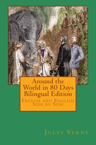 Around the World in 80 Days Bilingual Edition: French and English Side by Side