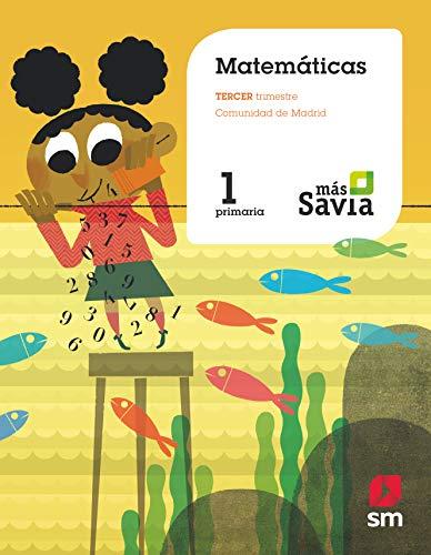 Matemáticas Primer, Segundo y Tercero Trimestres de Primaria Más Savia (Madrid)
