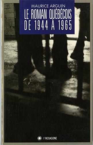 Le Roman Quebecois de 1944 a 1965