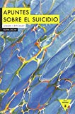 Apuntes Sobre el Suicidio, Colección Héroes Modernos