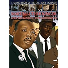 Martin Luther King Jr. and the March on Washington (Graphic History of the Civil Rights Movement)