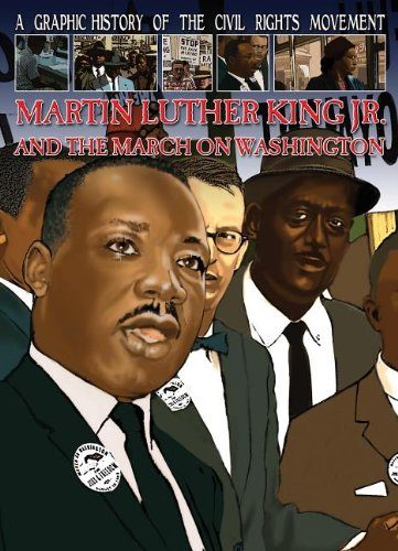 Martin Luther King Jr. and the March on Washington (A Graphic History of the Civil Rights Movement) (Nick Jr Store)