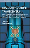high speed optical tranceivers integrated circuit design and optical device techniques selected topics in electronics and sstems by huazhong yang yuyu liu 2006 03 30