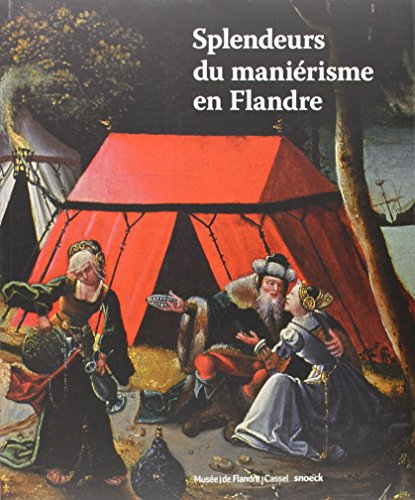 Splendeurs du maniérisme en Flandre : 1500-1575