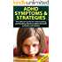 ADHD Symptom and Strategies 2nd Edition: The Ultimate Guide for Understanding and Handling Attention Deficit Disorder in Adults and Children (ADHD, ADD, ... ADHD Symptoms, Learning Disabilities)