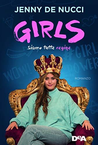 Girls. Siamo tutte regine
