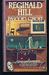 Pascoe's Ghost and Other Brief Chronicles of Crime (Dalziel-Pascoe Mystery)