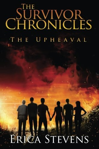 The Survivor Chronicles: Book 1, The Upheaval (Volume 1) by Erica Stevens (2013-07-17)