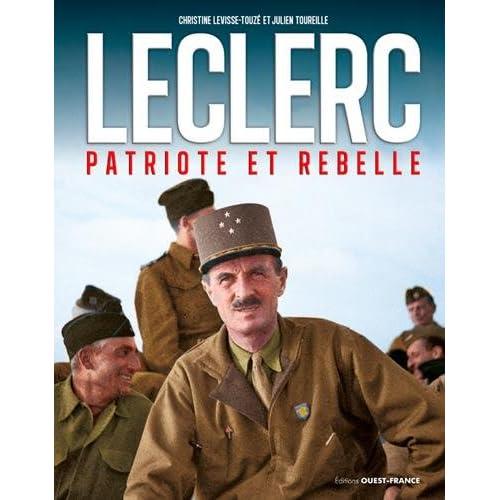 Leclerc : Patriote et rebelle